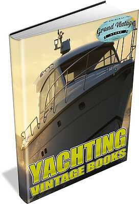 61 Vintage Books On Dvd Yachts & Yachting - Sailing, Boats, Racing Tips, History