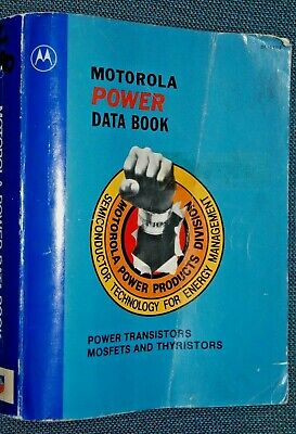 Motorola Power Data Book, Power Transistors, Mosfets, and Thyristors  §
