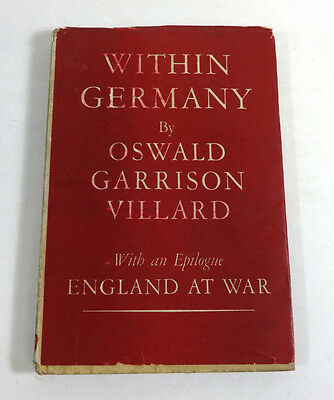 WITHIN GERMANY by Oswald Garrison Villard; WWII Era Antique Hardcover 1940