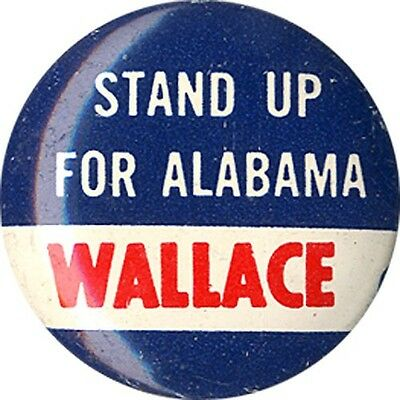 1966 George Wallace STAND UP FOR ALABAMA Governor Button (2392)