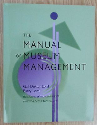 The Manual of Museum Management * Gail Dexte Lord 1997