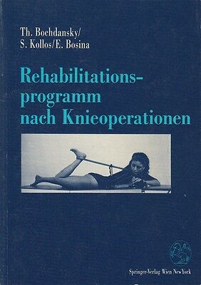 Rehabilitationsprogramm nach Knieoperationen * Rehabilitation Springer 1991