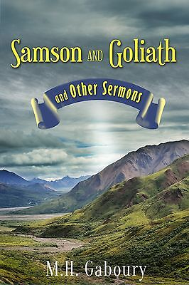 Samson and Goliath and Other Sermons, M. H. Gaboury, Paperback, New, 139 pages.