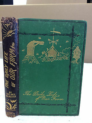 THE DAILY LIFE OF OUR FARM - Rev. W. Holt Beever - 1871 - Victorian Rural living