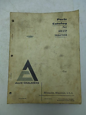 Allis-Chalmers Parts Catalog HD21P Tractor Breakdown Exploded View Form 634416