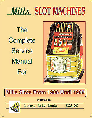 Mills Slot Machines The Complete Service Manual For Mills Slot Mahines from 1906