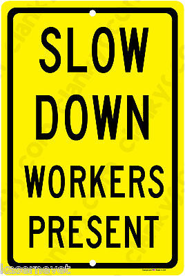 """SLOW Down Workers Present 8"""" x 12"""" Yellow Aluminum Sign Made in USA UV Protected"""