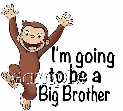 IRON ON TRANSFER I'M GOING TO BE A BIG BROTHER CURIOUS GEORGE 14x13cm