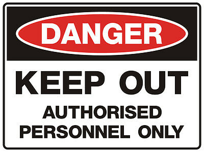 """Safety Sign """"DANGER KEEP OUT AUTHORISED PERSONNEL   5mm corflute 300MM X 225MM"""""""