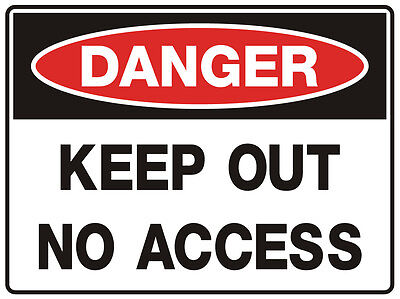 "Safety Sign ""DANGER KEEP OUT NO ACCESS   5mm corflute 300MM X 225MM"""