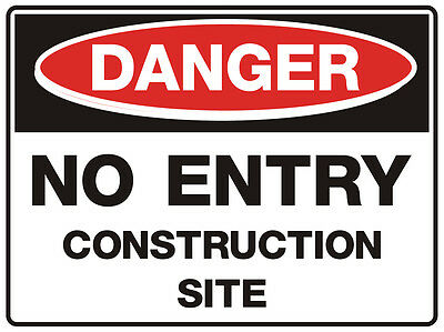 "Safety Sign ""DANGER NO ENTRY CONSTRUCTION SITE 5mm corflute 300MM X 225MM"""