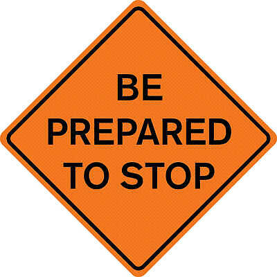 """48"""" x 48"""" Mesh Sign """"BE PREPARED TO STOP"""""""