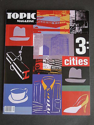 Topic Magazine Issue 3 - Cities - published 2003 edited by David Haskell