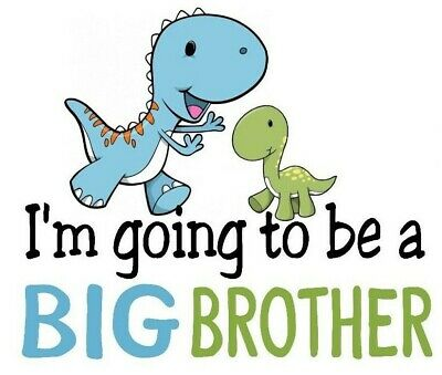 Iron on Transfer I'M GOING TO BE A BIG BROTHER DINOSAUR  MATERNITY 14x12cm