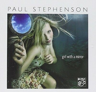 Girl With A Mirror - Paul Stephenson (2016, SACD NEU)