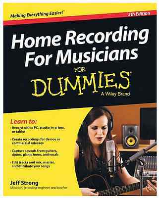 Home Recording for Musicians for Dummies®