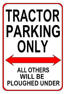 TRACTOR PARKING ONLY fun METAL SIGN NOTICE - ford ferguson deere fordson plaque