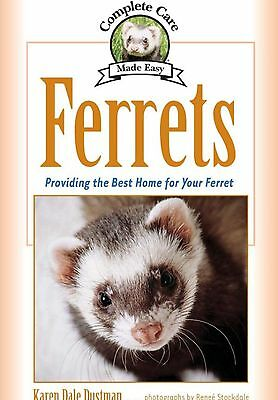 Ferrets: Providing the Best Home for Your Ferret by Karen Dale Dustman