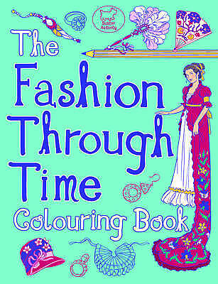 The Fashion Through Time Colouring Book by Ann Kronheimer (Paperback, 2015)