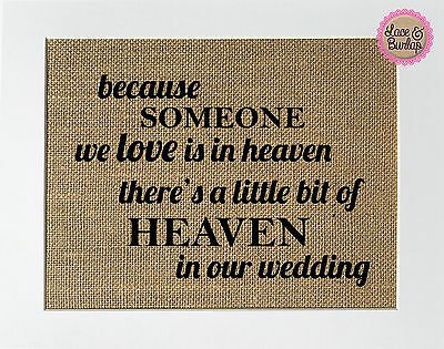 """Burlap Sign """"Because someone we love is in heaven.. in our wedding""""  Rustic Sign"""