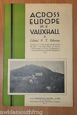 Across Europe In A Vauxhall by Colonel PT Etherton Published Wakefield Castrol