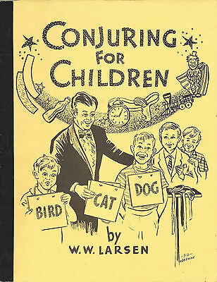 Conjuring for Children - Magic Book by W.W. Larsen 1973 - Micky Hades Publisher