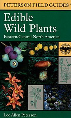 NEW Edible Wild Plants: Eastern Central North America Peterson Field Guides