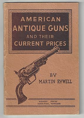 American Antique Guns and Their Current Prices - Rywell - 1953