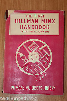 The First Hillman Minx Handbook 1932 - 1947 Side Valve Models