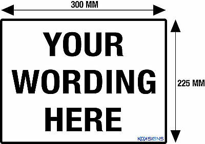 Custom Text Sign -- 300 X 225Mm -- Metal Sign -- White Background / Black Text