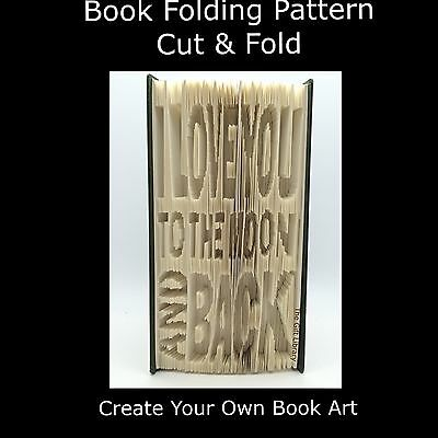 Book Folding Pattern - Mark Measure Cut & Fold - Love you to the moon and back 2