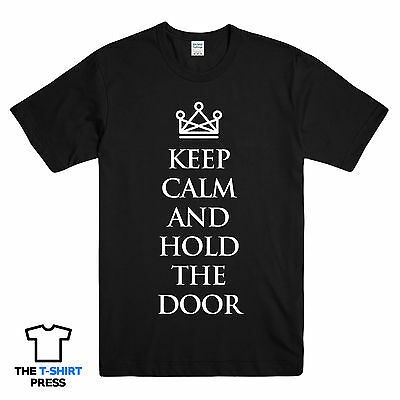 Keep Calm And Hold The Door Funny Printed Mens Tshirt Hodor Got Game Of Thrones