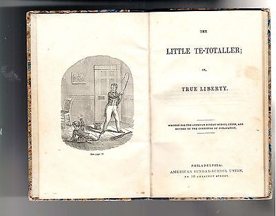THE LITTLE TE-TOTALLER oR TRUE LIBERTY written for American Sunday School Union