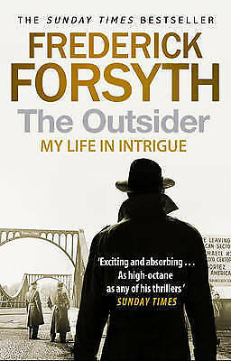 The Outsider: My Life in Intrigue by Frederick Forsyth Paperback NEW BESTSELLER
