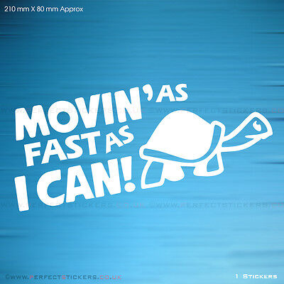 MOVIN AS FAST AS I CAN Turtle Slow Funny Car Bumper White Sticker (STKCN00003)
