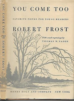 You Come Tool by Robert Frost. N.Y. (1959) First Edition. in dustjacket. rare.