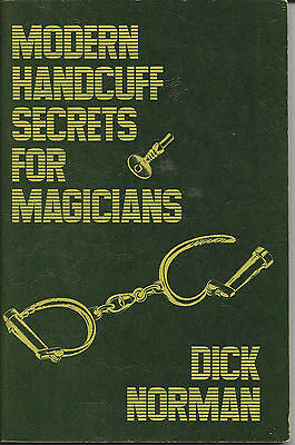 Modern Handcuff Secrets for Magicians by Dick Norman