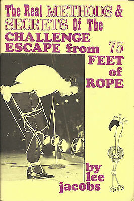 Real Methods & Secrets of the Challenge Escape from 75' of Rope by Lee Jacobs