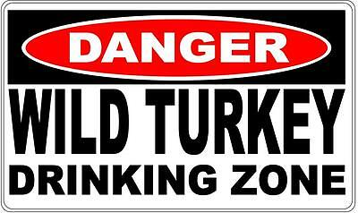 Danger Sign Wild Turkey Drinking Zone- Perfect for Bar Gift Pool Room Man Cave 1