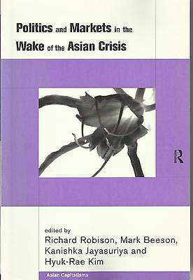 POLITICS AND MARKETS IN THE WAKE OF THE ASIAN CRISIS Asian Capitalism Routledge