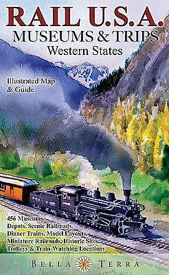 Rail USA Museums & Trips Western States 445 Train Rides & Rail Heritage Sites