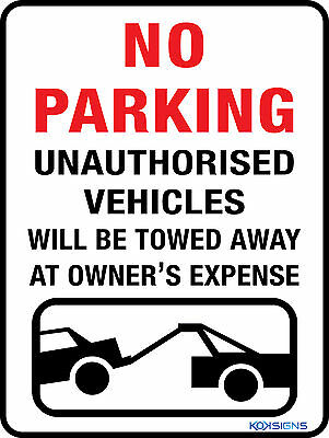 No Parking  - Unauthorised Vehicles Will Be Towed --  300 X 225Mm --  Metal Sign