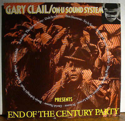 LP GARY CLAIL + ON-U SOUND SYSTEM - End Of The Century Party  1989