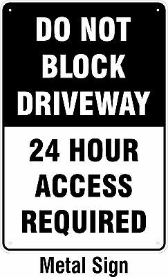 Do not block driveway - 24 hour access required METAL Sign 200x300mm No Parking