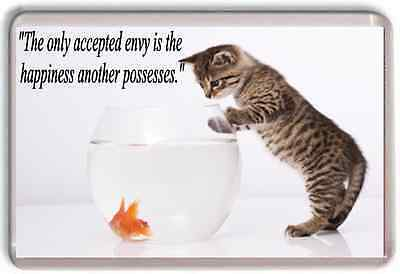 Large Quote Quotation Funny Animals Cat Envy Happiness Fish fridge magnet