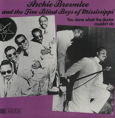 You Done What The Doctor Couldn't Do - Archie & The Five Blind (2013, Vinyl NEU)