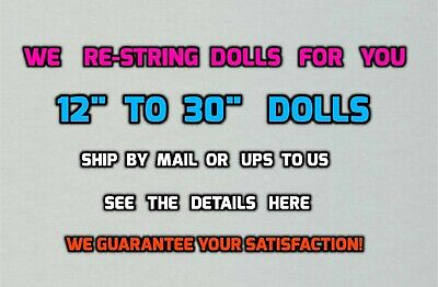 """We will REPAIR Your DOLL'S BROKEN RUBBER BANDS - 12"""" to 30"""" dolls"""