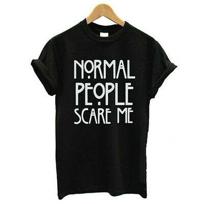 New Normal People Scare Me T shirt Cotton Casual Funny For Lady White Black