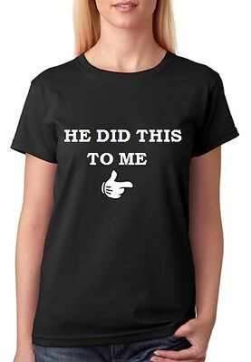 He Did This 2 Me T-Shirt Maternity Pregnant Custom Baby Cute Funny Mum Clothing