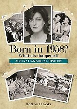 BORN IN 1958?... Australian Social History....1958 Year Book....Birthday Books